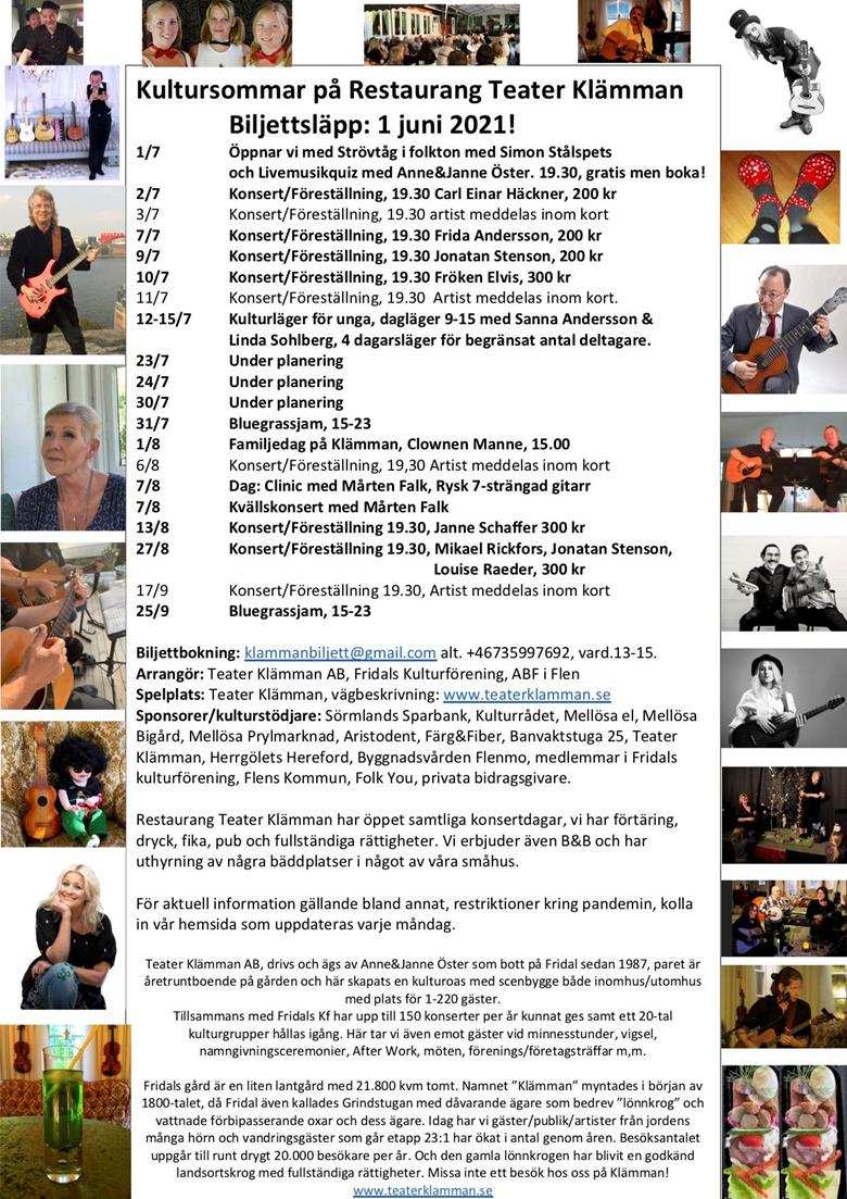 Kultursommar på Teater Klämman innefattar massor av konserter, föreställningar och kulturläger, aktuell info hittar du på vår hemsida. Arrangör är Fridals Kf, Teater Klämman och ABF i Flen.